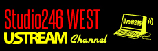Studio246WEST Ustreamチャンネル